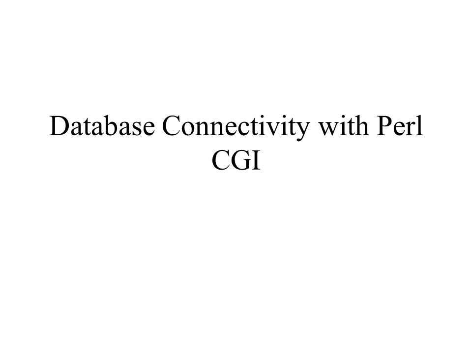 Database Connectivity with Perl CGI