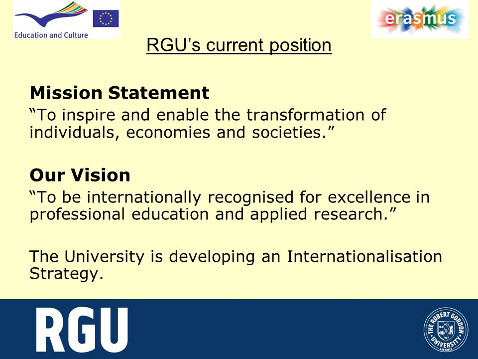 RGUs current position Mission Statement To inspire and enable the transformation of individuals, economies and societies.