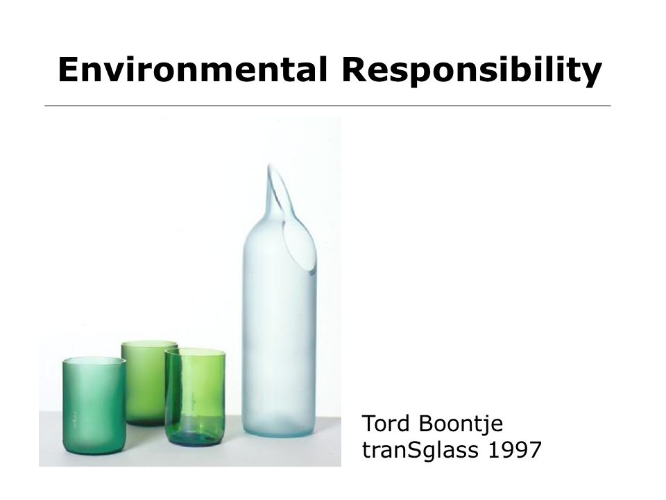 Environmental Responsibility Tord Boontje tranSglass 1997