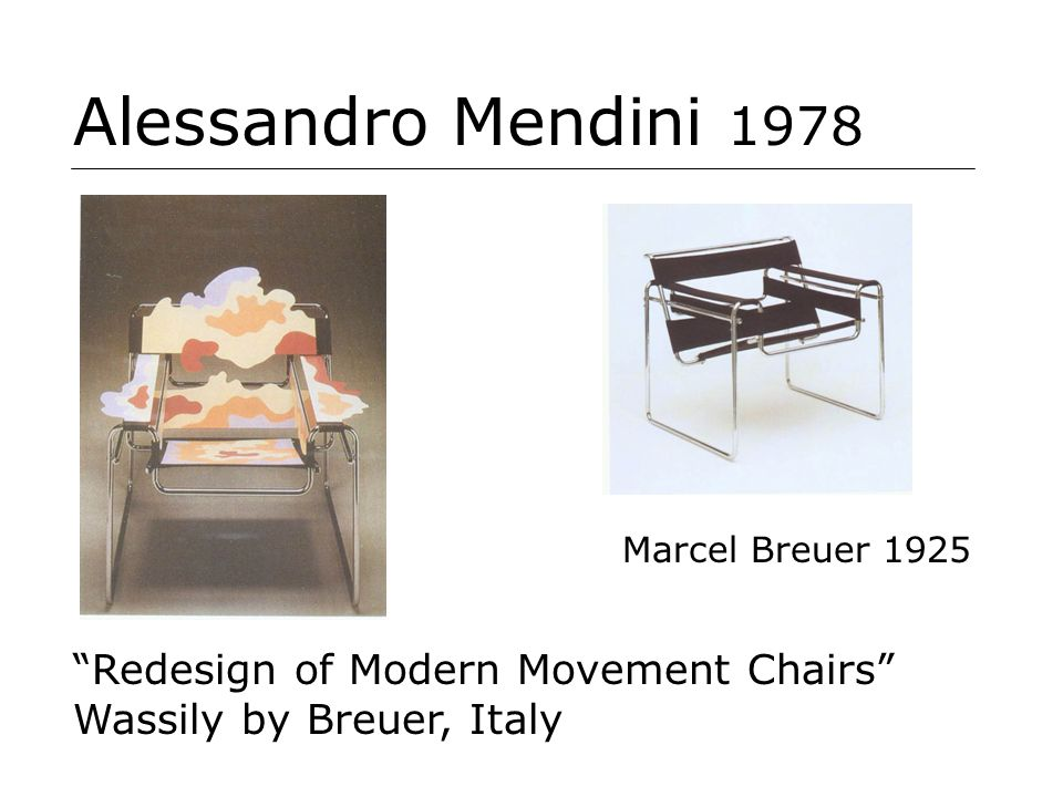 Alessandro Mendini 1978 Redesign of Modern Movement Chairs Wassily by Breuer, Italy Marcel Breuer 1925