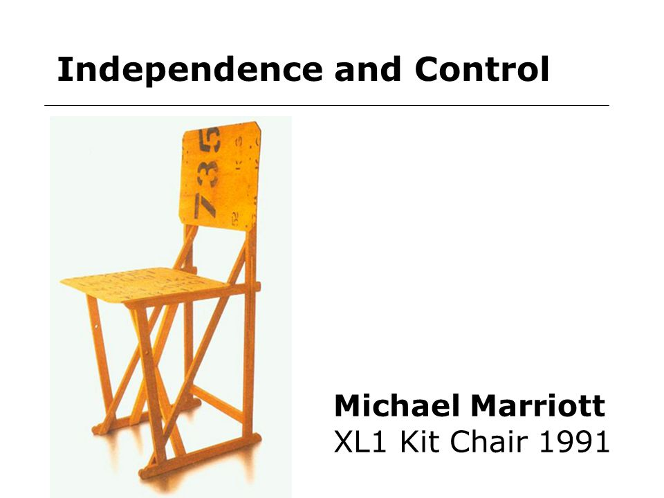 Independence and Control Michael Marriott XL1 Kit Chair 1991