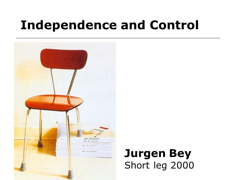 Independence and Control Jurgen Bey Short leg 2000