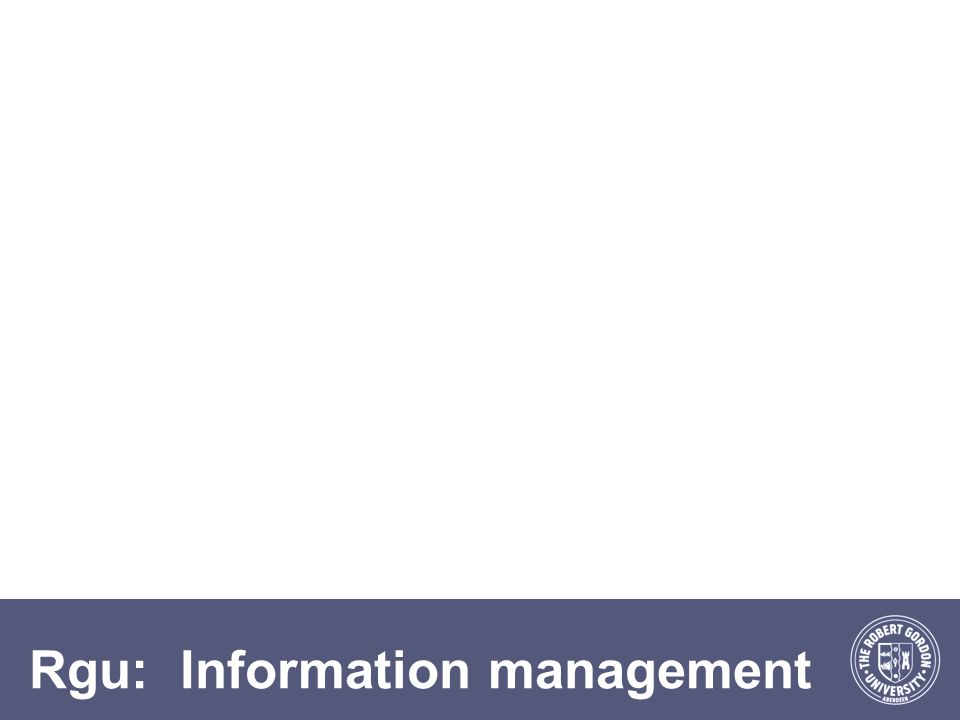 Rgu: Information management
