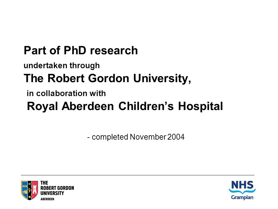 Part of PhD research undertaken through The Robert Gordon University, in collaboration with Royal Aberdeen Childrens Hospital - completed November 2004