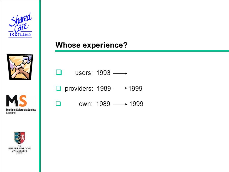 Whose experience users: 1993 providers: 1989 1999 own: 1989 1999
