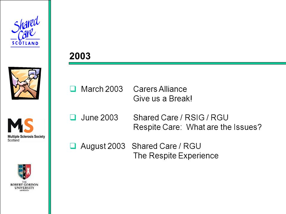 2003 March 2003 Carers Alliance Give us a Break.