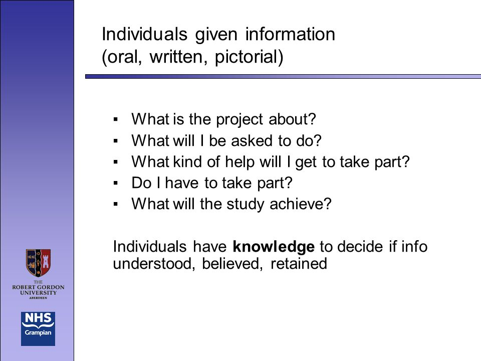 Individuals given information (oral, written, pictorial) What is the project about.