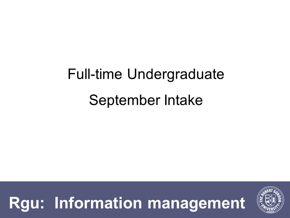Rgu: Information management Full-time Undergraduate September Intake