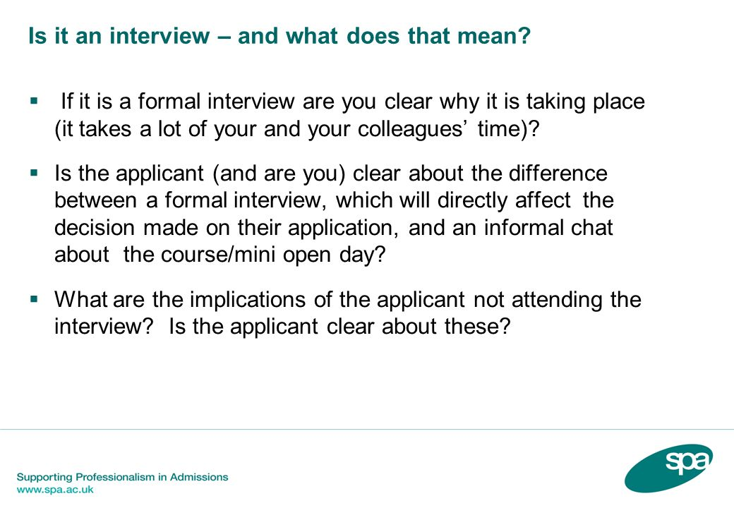 Is it an interview – and what does that mean.