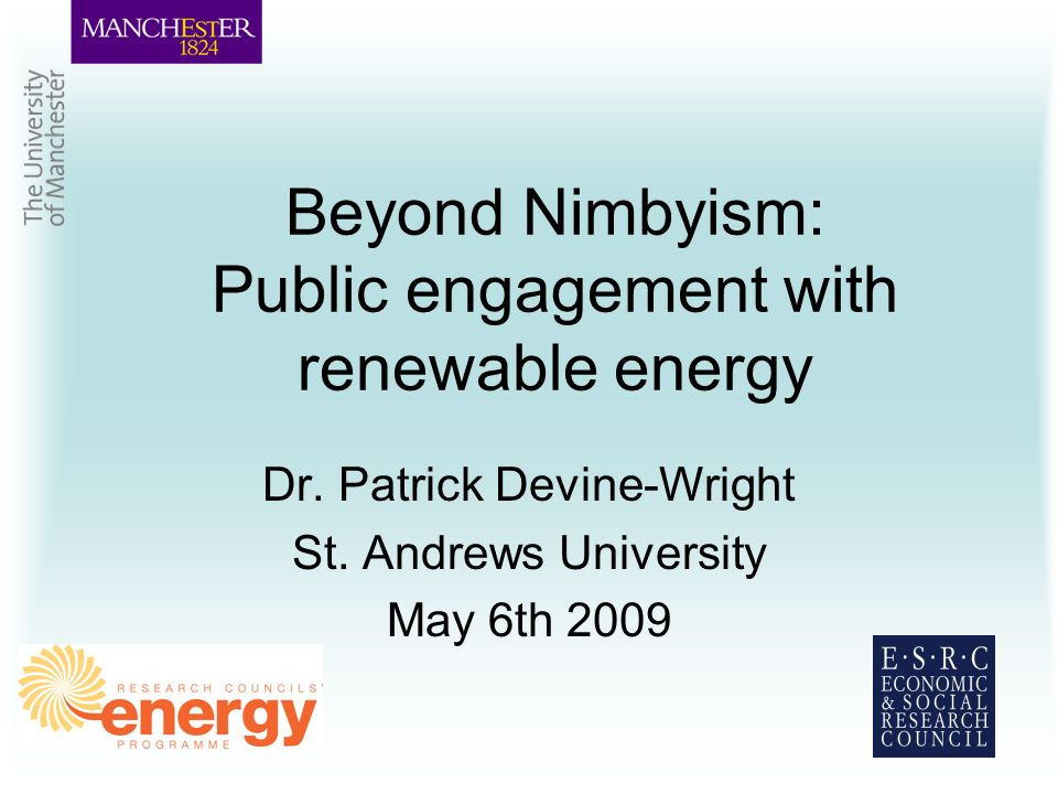 Beyond Nimbyism: Public engagement with renewable energy Dr.