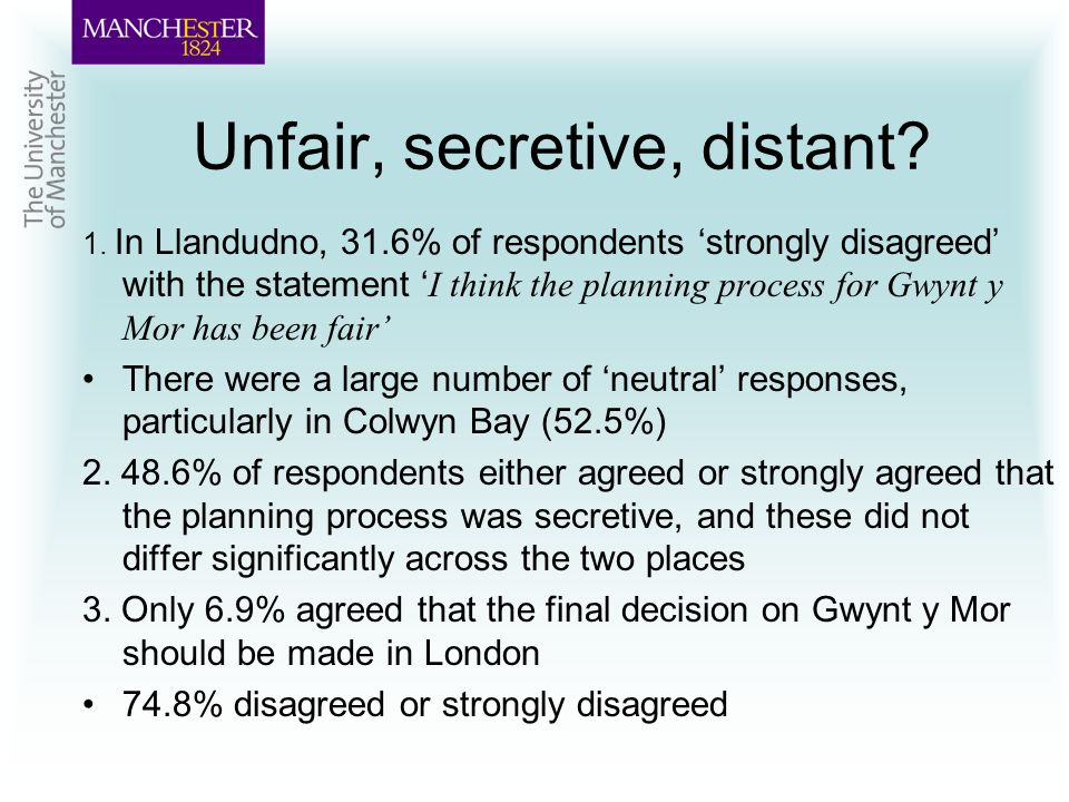 Unfair, secretive, distant. 1.
