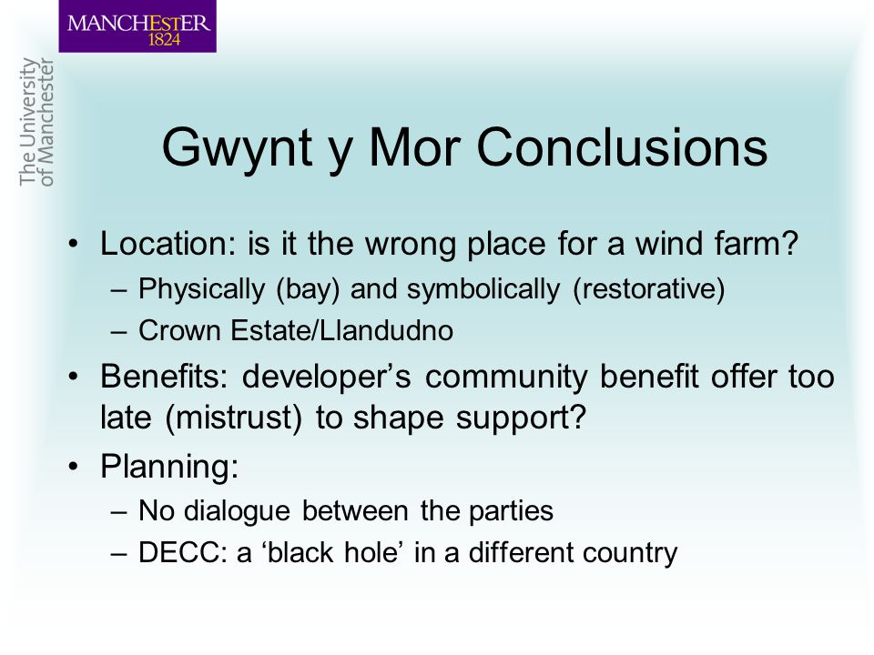 Gwynt y Mor Conclusions Location: is it the wrong place for a wind farm.