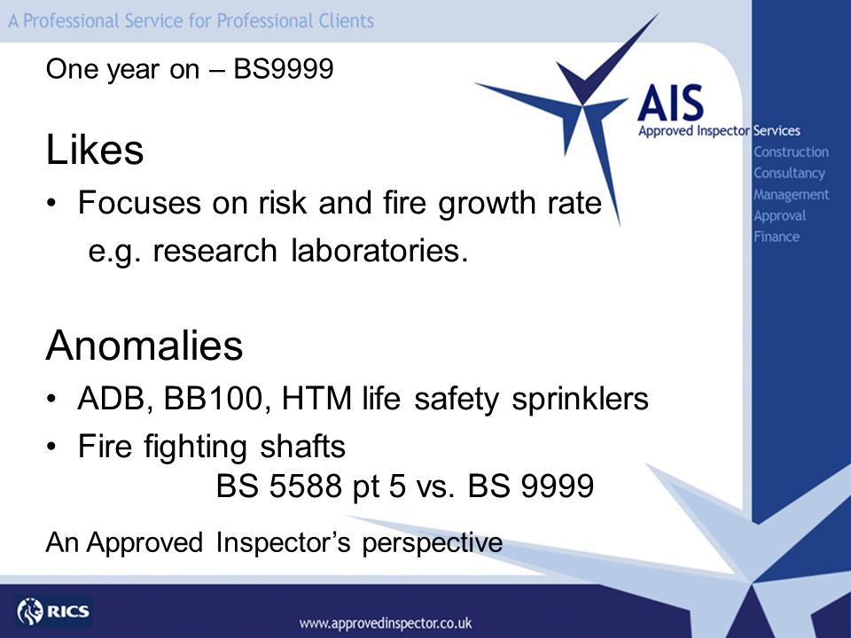 Likes Focuses on risk and fire growth rate e.g. research laboratories.