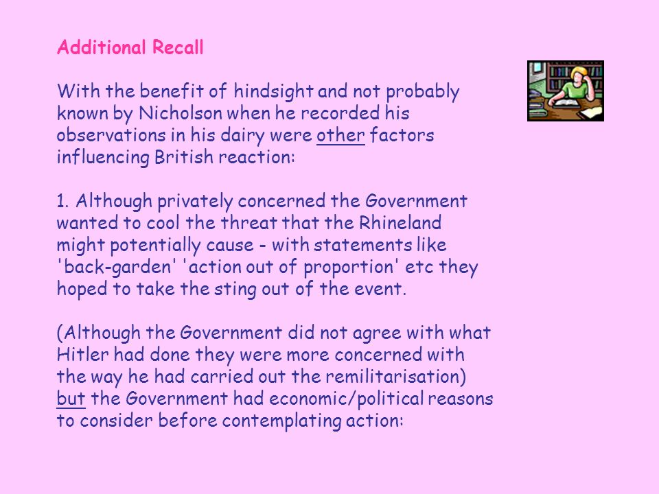 Additional Recall With the benefit of hindsight and not probably known by Nicholson when he recorded his observations in his dairy were other factors influencing British reaction: 1.