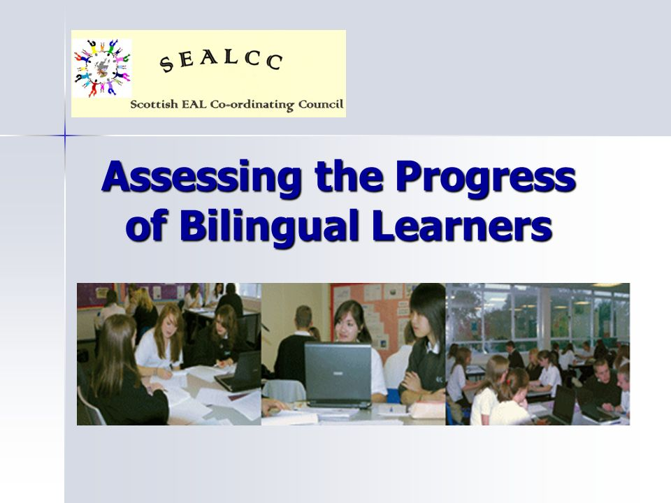 Assessing the Progress of Bilingual Learners