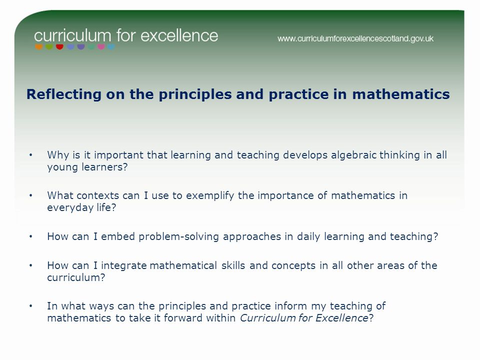 Reflecting on the principles and practice in mathematics Why is it important that learning and teaching develops algebraic thinking in all young learners.