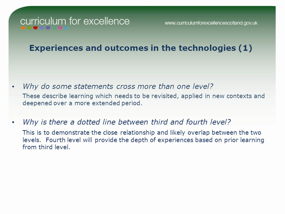Experiences and outcomes in the technologies (1) Why do some statements cross more than one level.