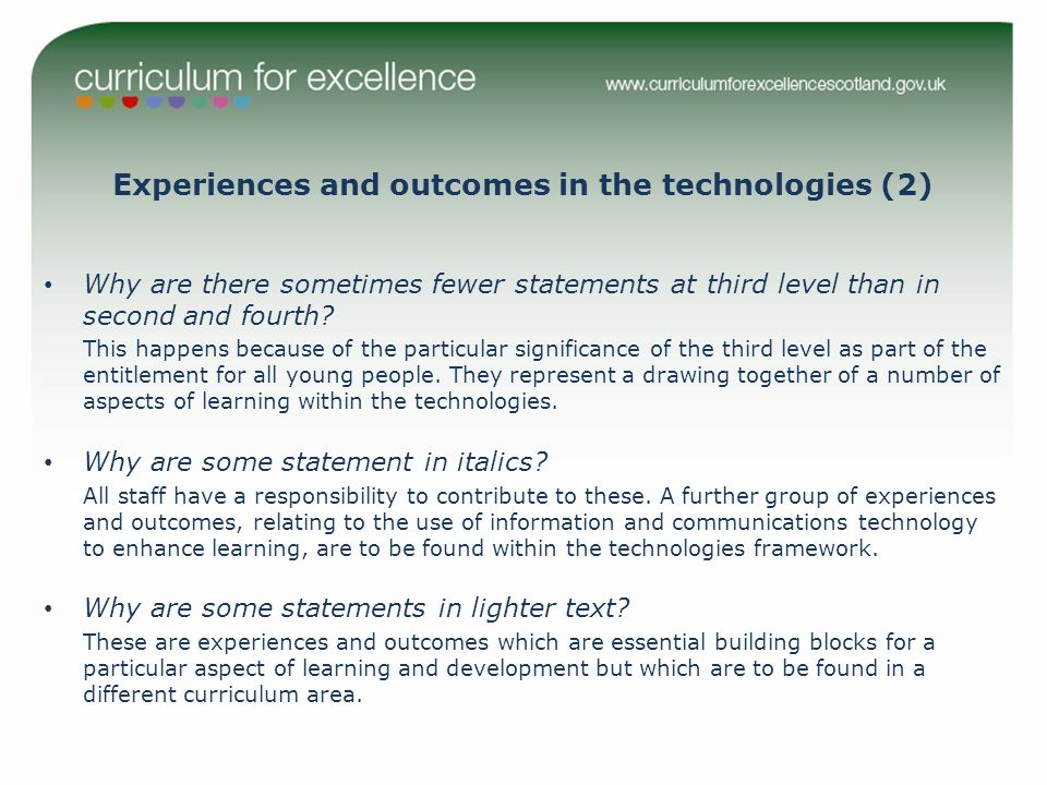 Experiences and outcomes in the technologies (2) Why are there sometimes fewer statements at third level than in second and fourth.