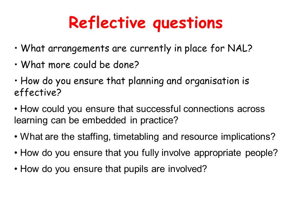 Reflective questions What arrangements are currently in place for NAL.