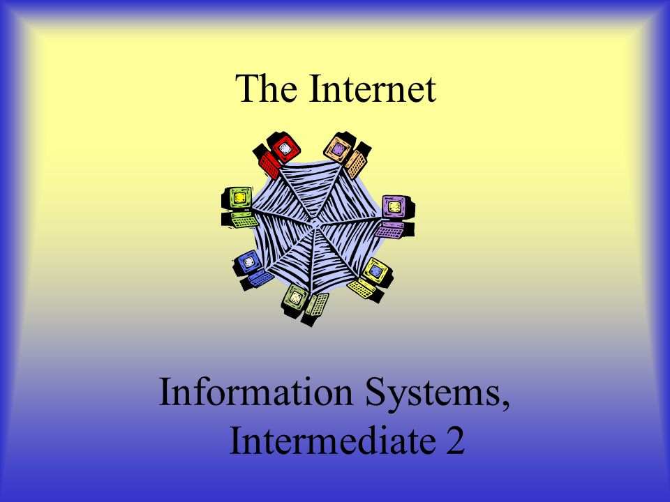 The Internet Information Systems, Intermediate 2