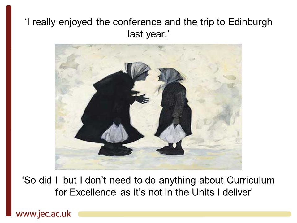 I really enjoyed the conference and the trip to Edinburgh last year.