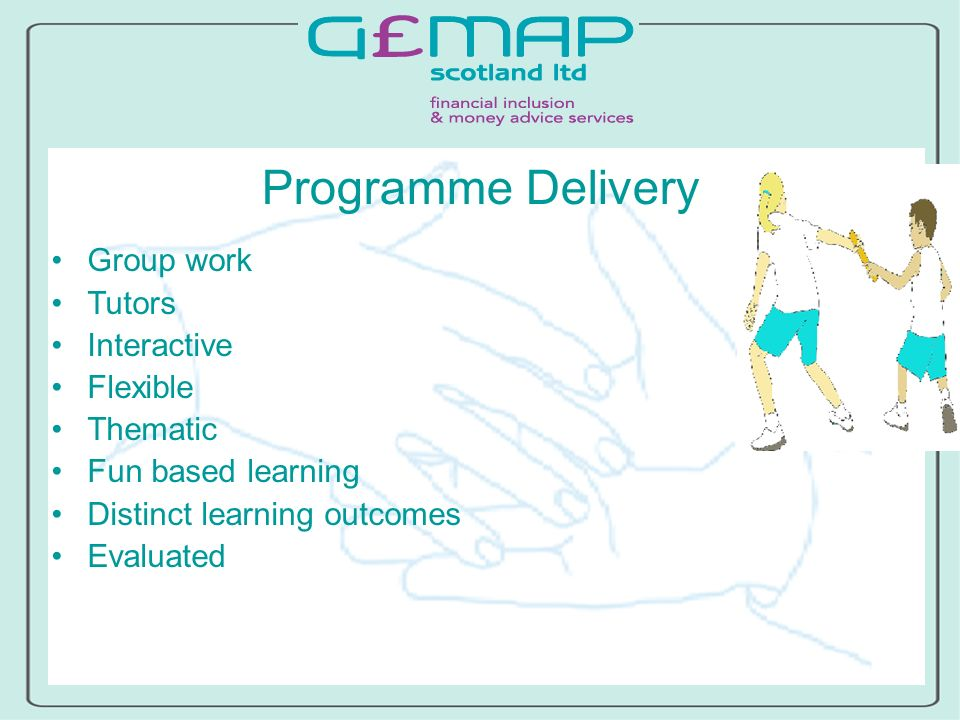 Programme Delivery Group work Tutors Interactive Flexible Thematic Fun based learning Distinct learning outcomes Evaluated