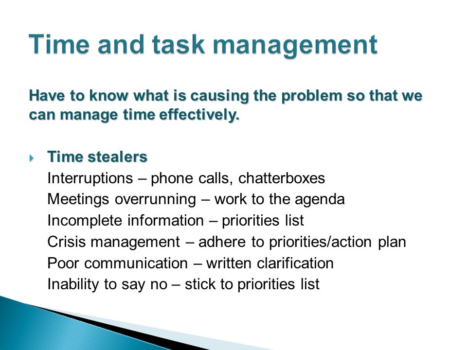 Have to know what is causing the problem so that we can manage time effectively.