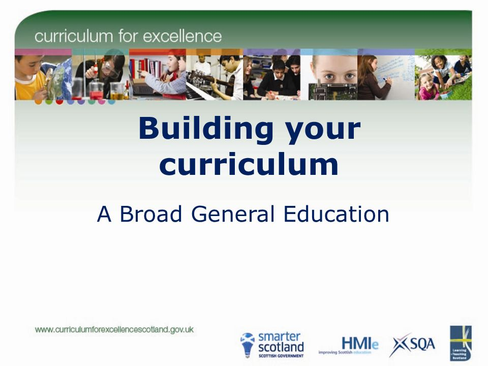 Building your curriculum A Broad General Education