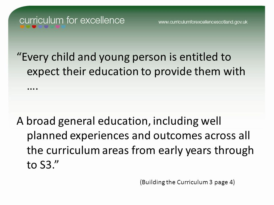 Every child and young person is entitled to expect their education to provide them with ….