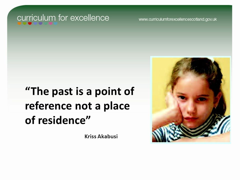 The past is a point of reference not a place of residence Kriss Akabusi