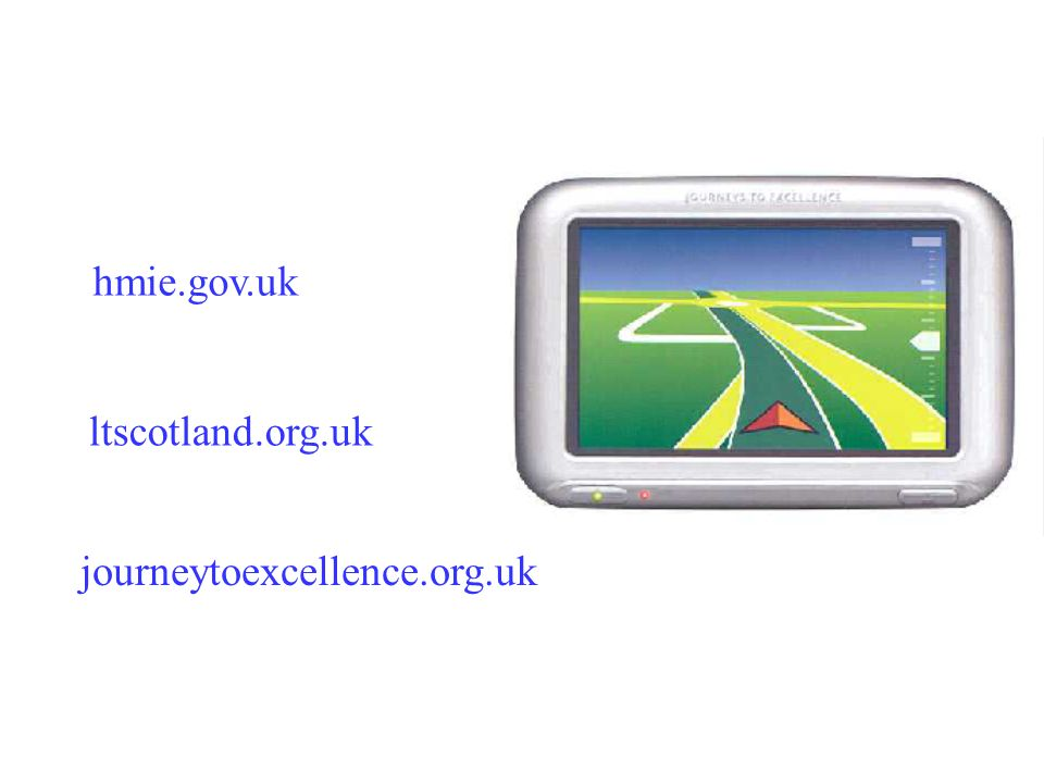 hmie.gov.uk ltscotland.org.uk journeytoexcellence.org.uk