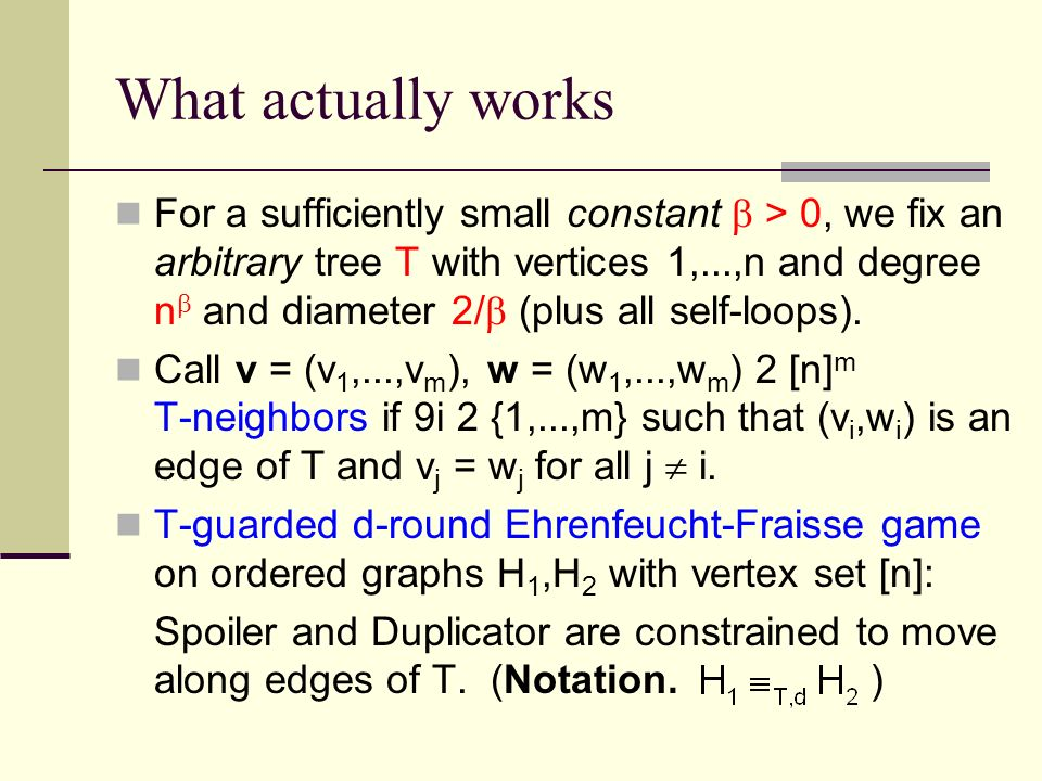 What actually works For a sufficiently small constant > 0, we fix an arbitrary tree T with vertices 1,...,n and degree n and diameter 2/ (plus all self-loops).