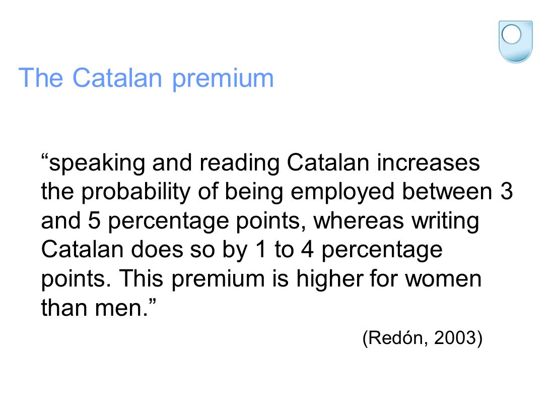 The Catalan premium speaking and reading Catalan increases the probability of being employed between 3 and 5 percentage points, whereas writing Catalan does so by 1 to 4 percentage points.
