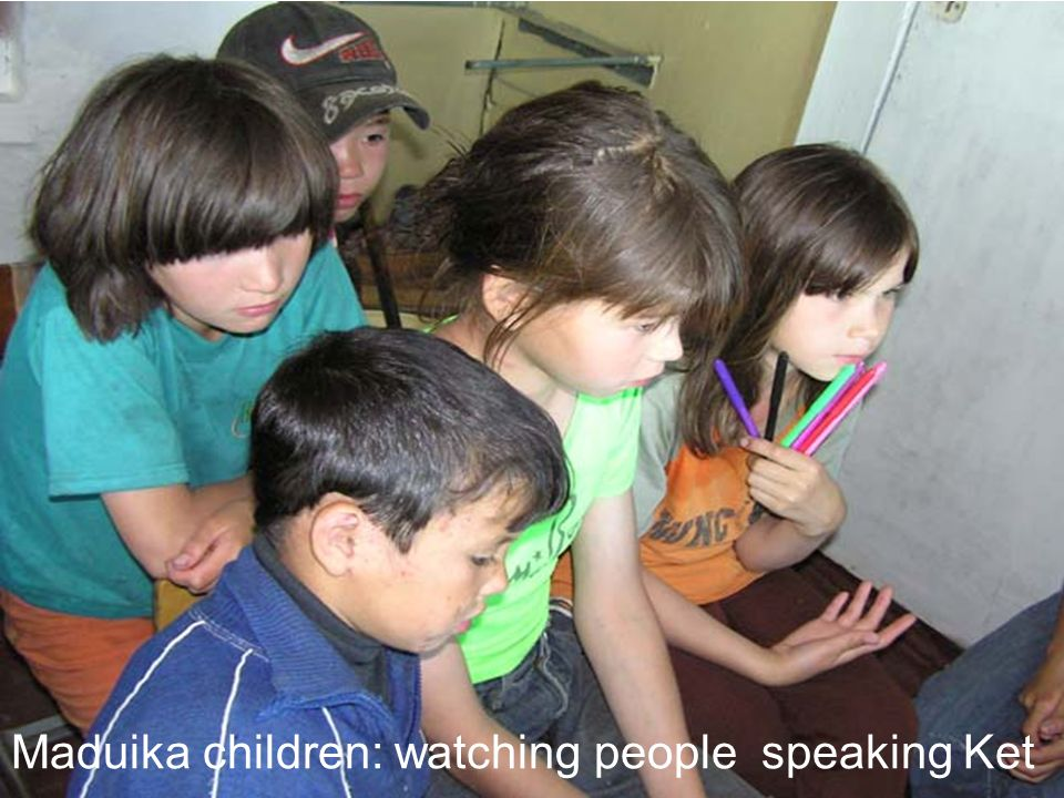 Maduika children: watching people speaking Ket