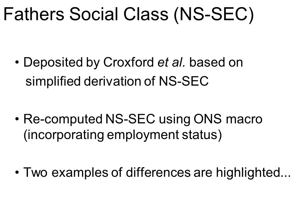 Fathers Social Class (NS-SEC) Deposited by Croxford et al.