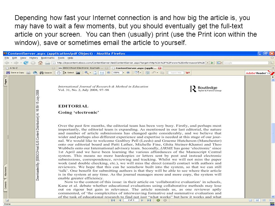 Depending how fast your Internet connection is and how big the article is, you may have to wait a few moments, but you should eventually get the full-text article on your screen.