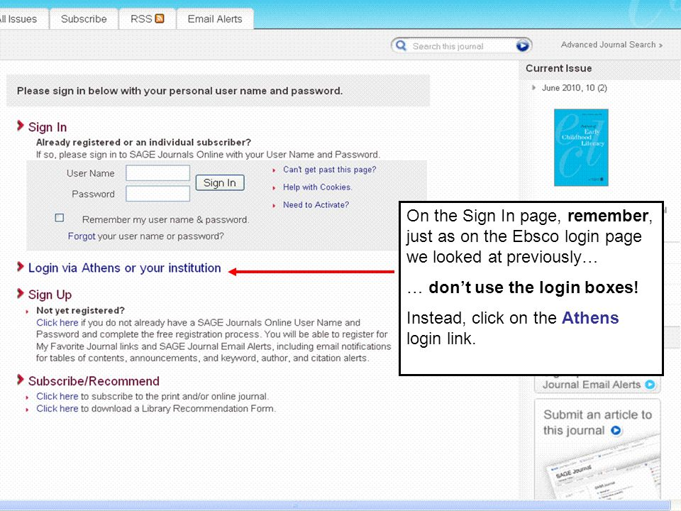 On the Sign In page, remember, just as on the Ebsco login page we looked at previously… … dont use the login boxes.