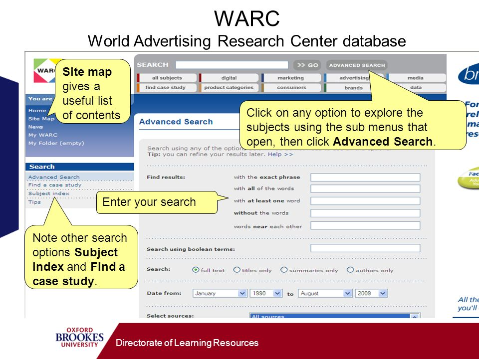 Directorate of Learning Resources WARC World Advertising Research Center database Click on any option to explore the subjects using the sub menus that open, then click Advanced Search.