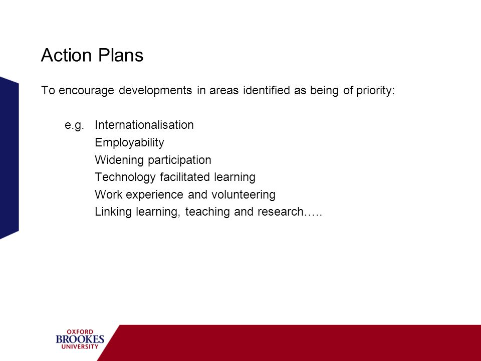 Action Plans To encourage developments in areas identified as being of priority: e.g.