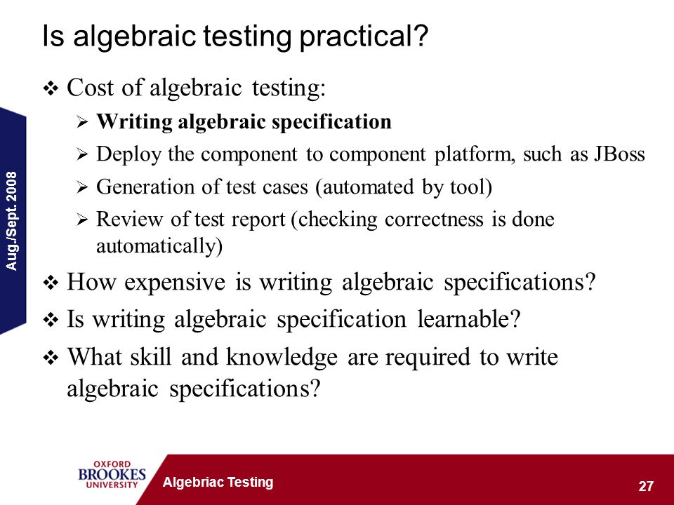 Aug./Sept. 2008 27 Algebriac Testing Is algebraic testing practical.