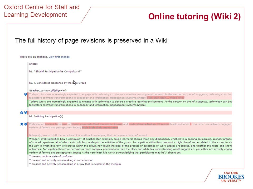 Oxford Centre for Staff and Learning Development Online tutoring (Wiki 2) The full history of page revisions is preserved in a Wiki