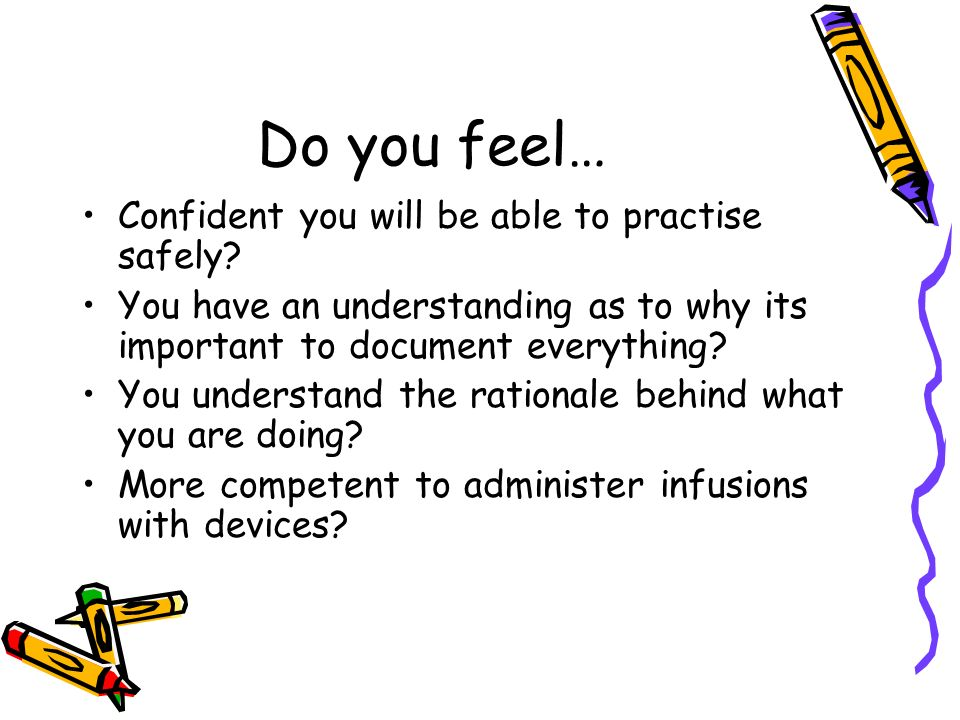 Do you feel… Confident you will be able to practise safely.