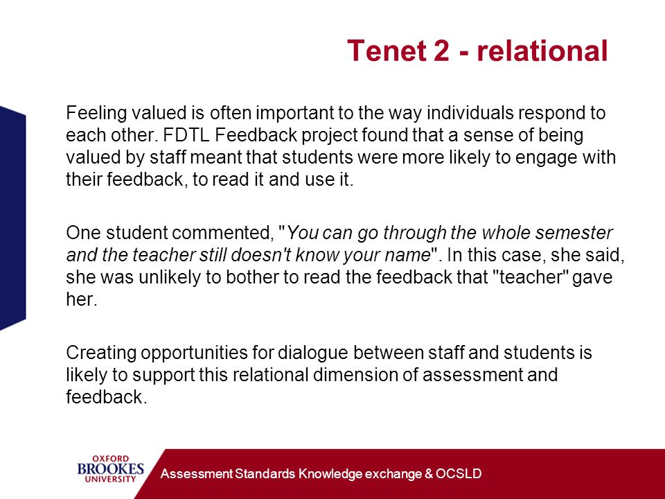 Tenet 2 - relational Feeling valued is often important to the way individuals respond to each other.