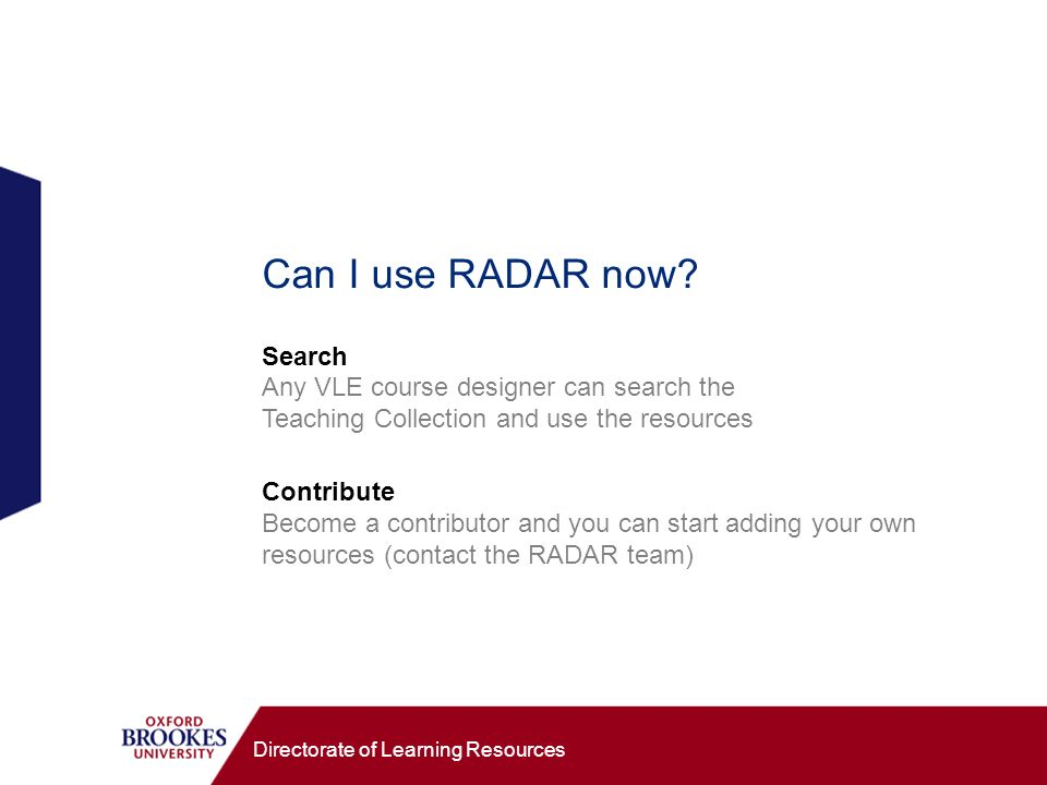 Directorate of Learning Resources Can I use RADAR now.