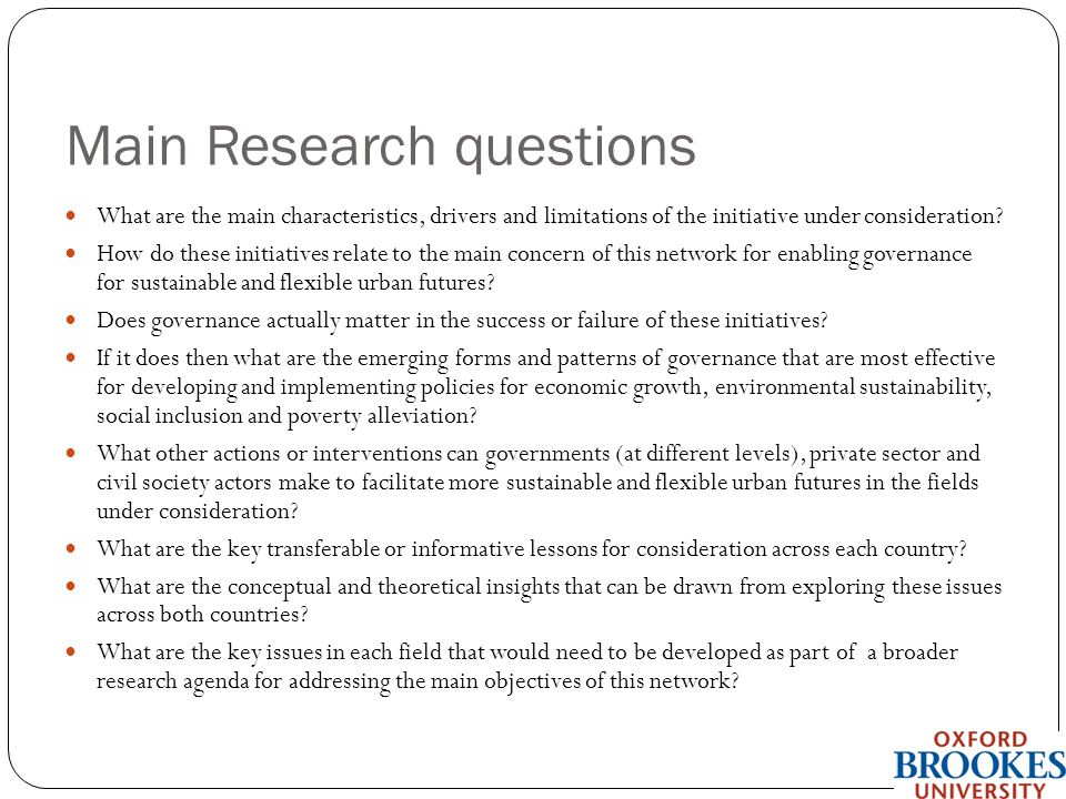 Main Research questions What are the main characteristics, drivers and limitations of the initiative under consideration.