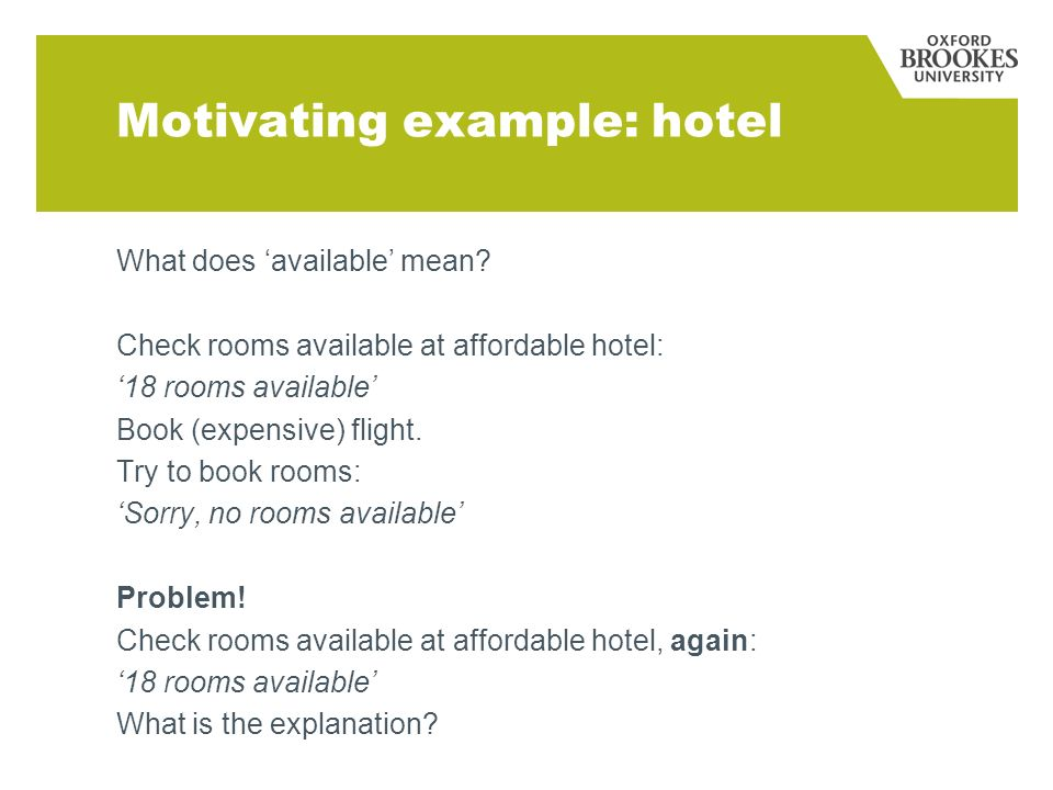 Motivating example: hotel What does available mean.