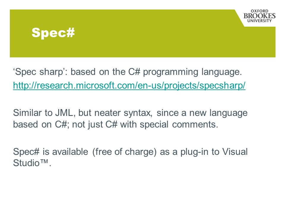 Spec# Spec sharp: based on the C# programming language.