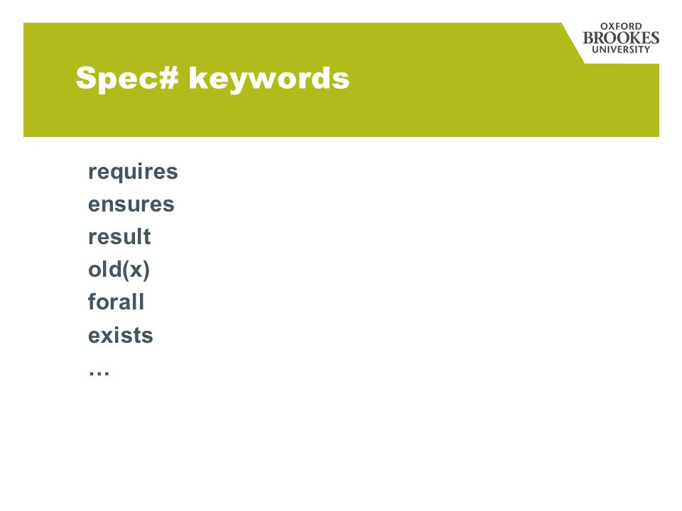 Spec# keywords requires ensures result old(x) forall exists …
