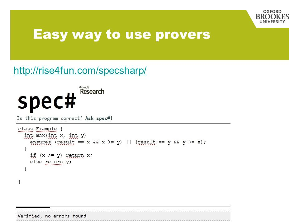 Easy way to use provers http://rise4fun.com/specsharp/