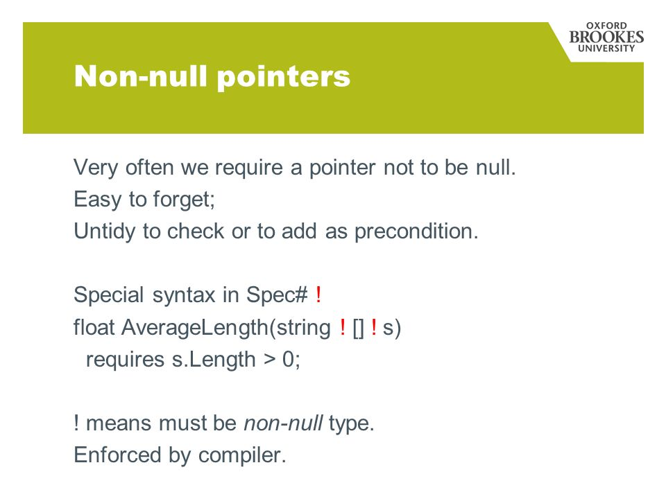 Non-null pointers Very often we require a pointer not to be null.